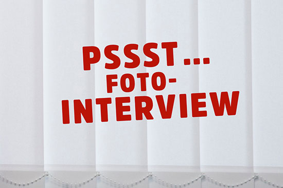 Text: Pssst ... Foto-Interview!